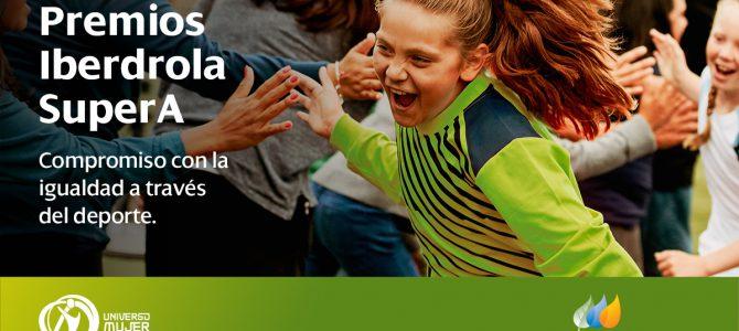Los Premios Iberdrola SuperA apoyan el deporte femenino y la solidaridad frente a la Covid-19